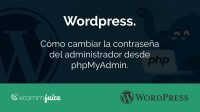 Wordpress. Como cambiar la contraseña desde phpMyAdmin