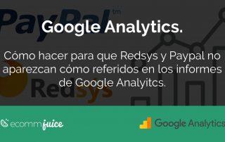 Cómo hacer para que Redsys y Paypal no aparezcan en los informes de Analyitcs cómo referidos.