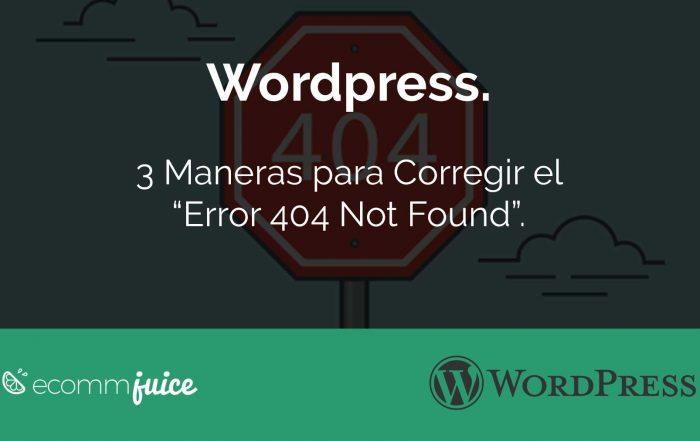 """WordPress. Cómo corregir el """"Error 404 Not Found""""."""