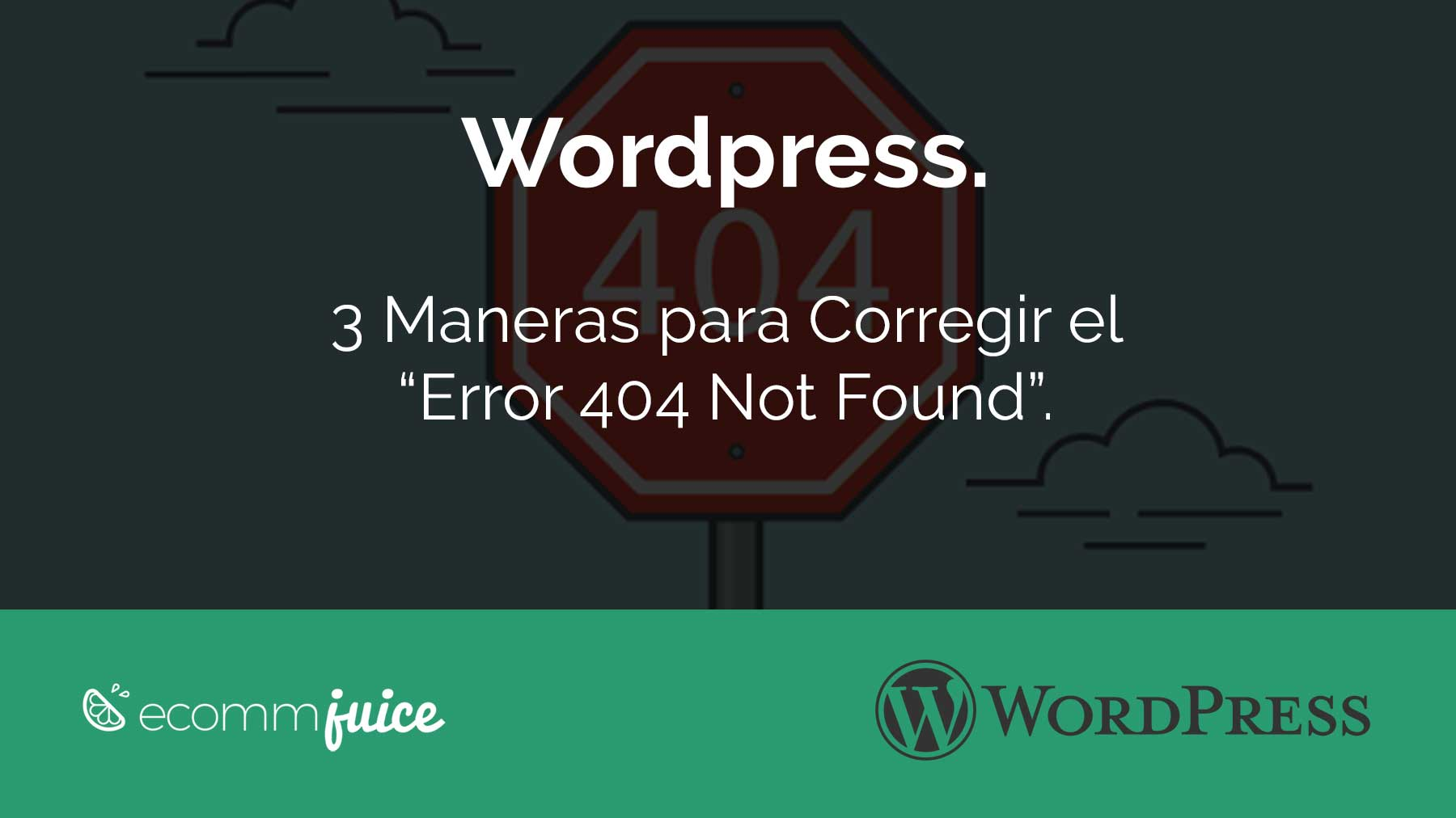 "WordPress. Cómo corregir el ""Error 404 Not Found""."