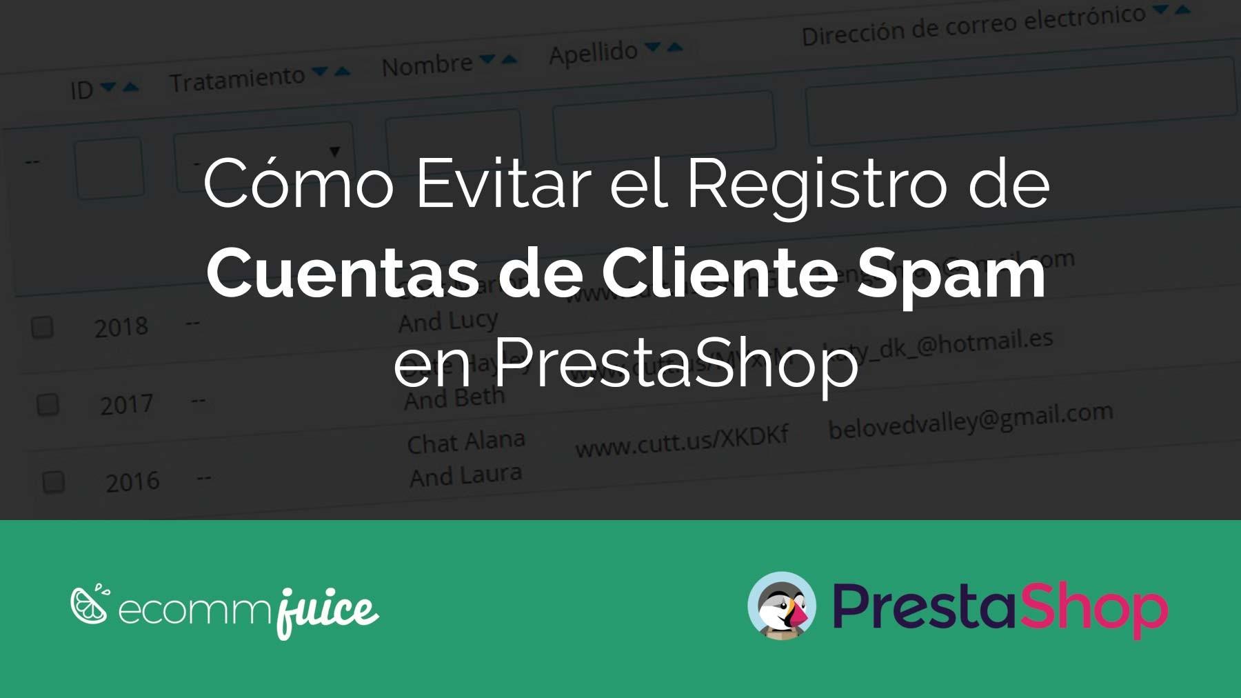 Cómo Evitar y Prevenir el Registro de Cuentas de Cliente Spam en PrestaShop.