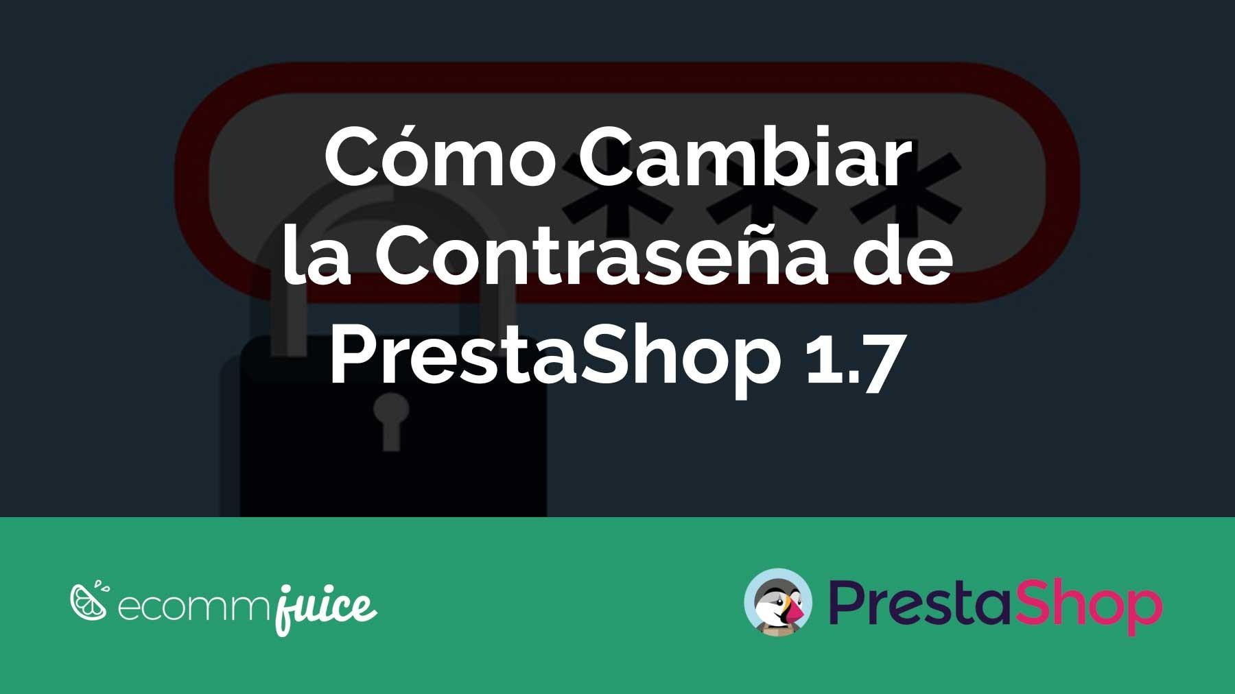 Cómo cambiar la contraseña de PrestaShop 1.7
