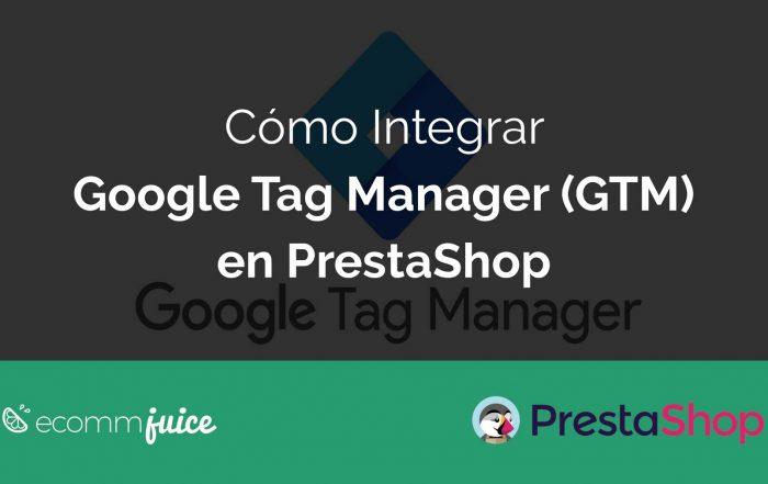 Cómo Integrar Google Tag Manager (GTM) en PrestaShop