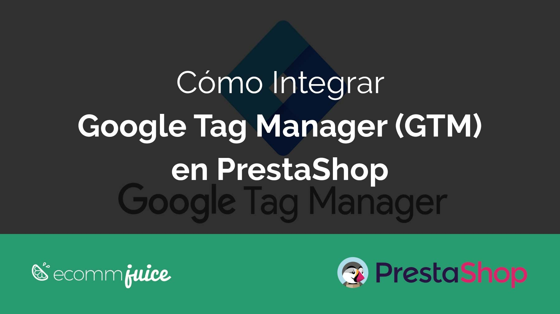 Cómo Integrar Google Tag Manager (GTM) en PrestaShop