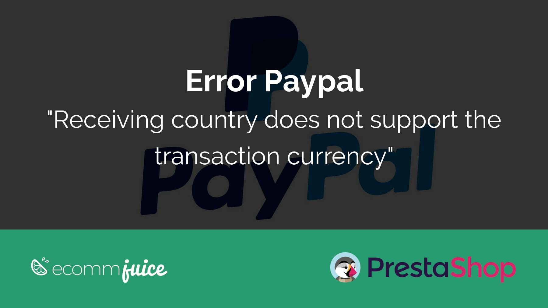 "Error Paypal ""Receiving country does not support the transaction currency"""