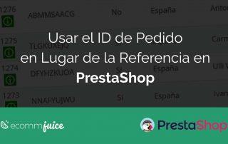 Usar el ID de Pedido en Lugar de la Referencia en PrestaShop