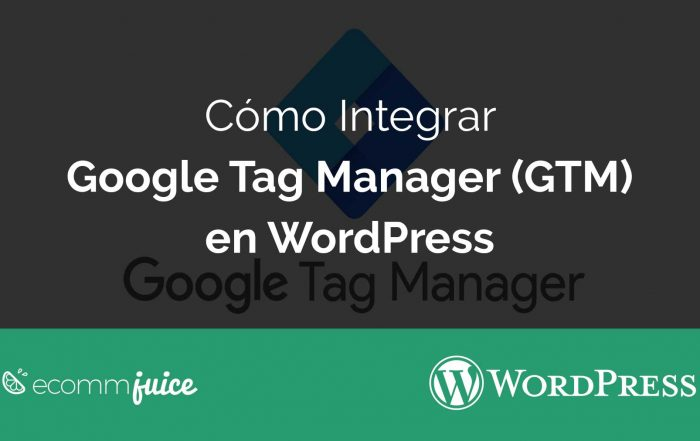 Cómo Integrar Google Tag Manager (GTM) en WordPress