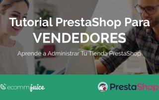 Tutorial de PrestaShop 1.7 Para Vendedores Aprende a Administrar Tu Tienda PrestaShop