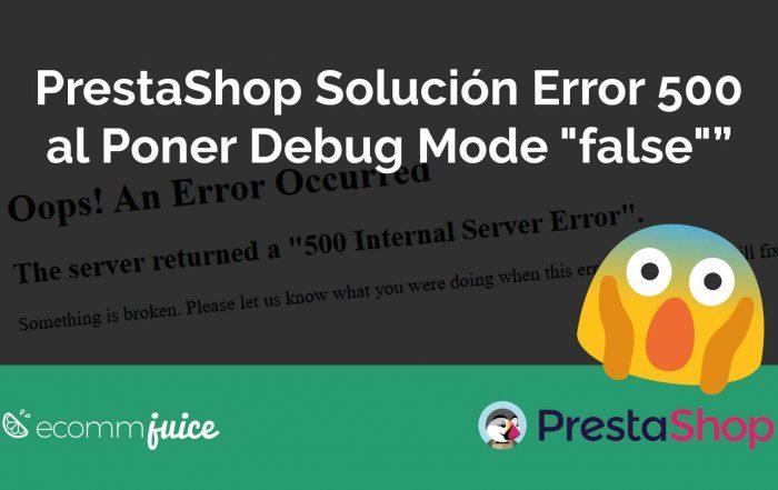 "PrestaShop Error 500 al poner Debug Mode ""false"""